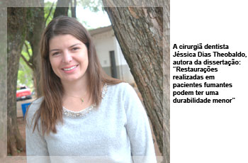 """A cirurgiã dentista Jéssica Dias Theobaldo, autora da dissertação: """"Restaurações realizadas em pacientes fumantes podem ter uma durabilidade menor"""""""