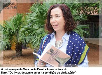 """A psicoterapeuta Vera Lucia Pereira Alves, autora do livro: """"Os livros deixam o amor na condição do obrigatório"""""""
