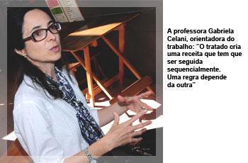 """A professora Gabriela Celani, orientadora do trabalho: """"O tratado cria uma receita que tem que ser seguida sequencialmente. Uma regra depende da outra"""""""