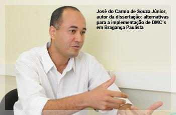 José do Carmo de Souza Júnior,  autor da dissertação: alternativas  para a implementação de DMC´s  em Bragança Paulista