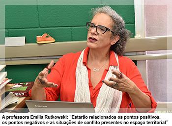 """A professora Emilia Rutkowski: """"Estarão relacionados os pontos positivos, os pontos negativos e as situações de conflito presentes no espaço territorial"""""""