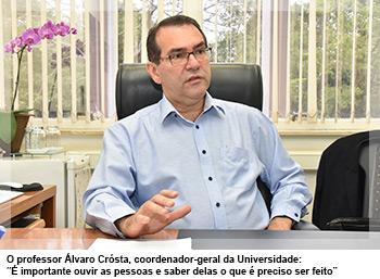 "O professor Álvaro Crósta, coordenador-geral da Universidade: ""É importante ouvir as pessoas e saber delas o que é preciso ser feito"""