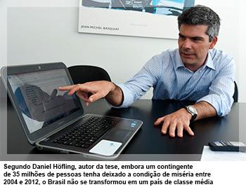 Segundo Daniel Höfling, autor da tese, embora um contingente de 35 milhões de pessoas tenha deixado a condição de miséria entre 2004 e 2012, o Brasil não se transformou em um país de classe média