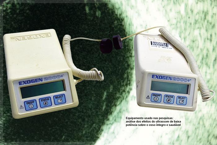 Equipamento usado nas pesquisas: análise dos efeitos do ultrassom de baixa potência sobre o osso íntegro e saudável