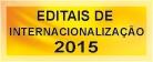 Editais de internacionalização  2015